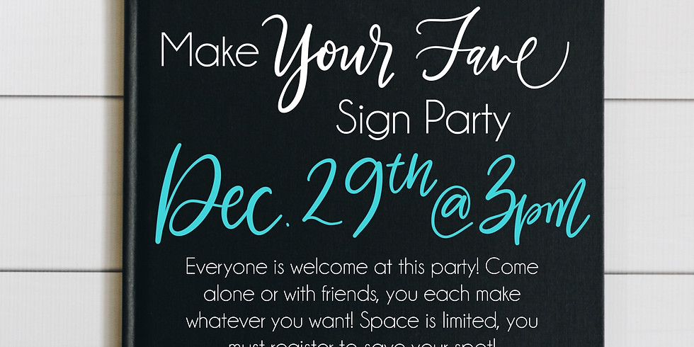 Make Your Fave Sign December 29th