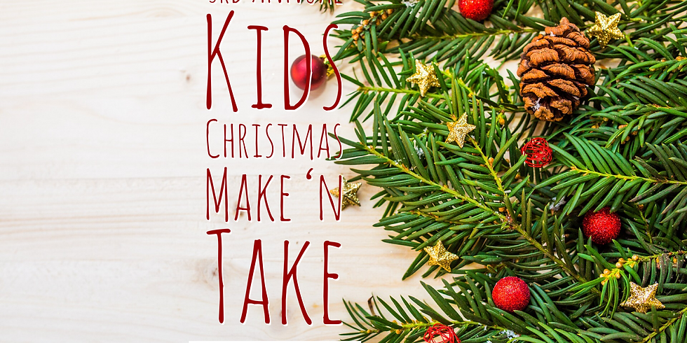 3rd Annual Kids Christmas Make 'N Take December 15th