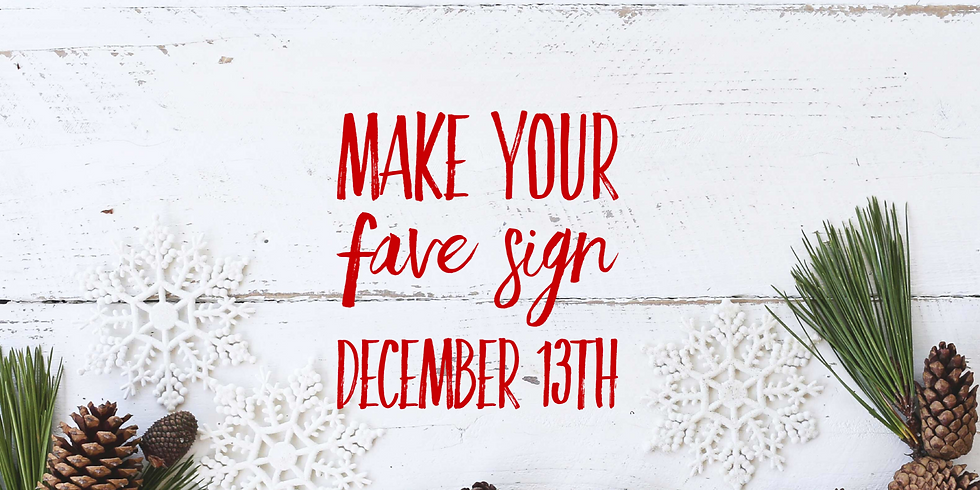 Make Your Fave Sign December 13th