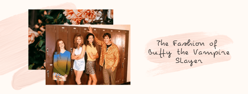 Buffy the Vampire Slayer Fashion