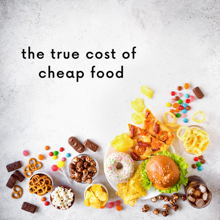 The True Cost of Cheap Food