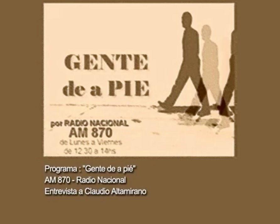 """Educación y Memoria - Entrevista a Claudio Altamirano en """"Gente de a pie"""" AM 870 - Radio Nacional"""