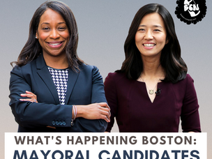 What's Happening Boston: Mayoral Candidate Feature