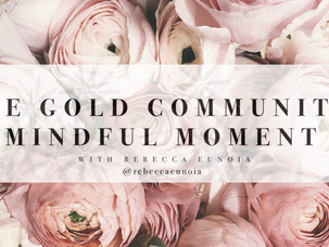 The Gold Community: Mindful Moment (#126)