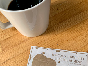 The Gold Community: Mindful Moment (#125)