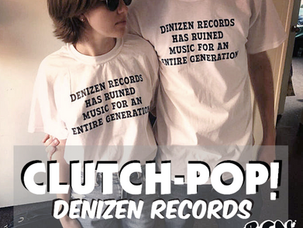 Clutch-Pop! — Denizen Records