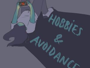 Hobbies and Avoidance