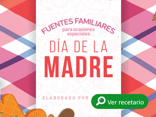 ¡6 deliciosas recetas familiares para el día de la madre!