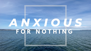 Anxious For Nothing (1).png