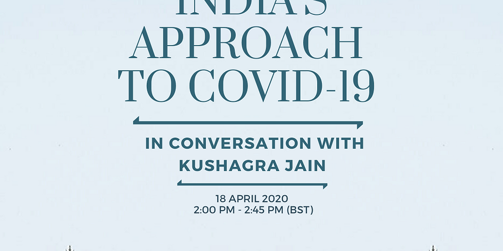 India's Approach to COVID-19: In Conversation with Kushagra Jain