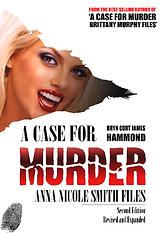 A Case for Murder Anna Nicole Smith Files