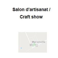 Le salon d'artisanat / craft show de Marionville est le dimanche 28 mars prochain!