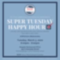 March 3, 2020 Super Tuesday Happy Hour.p