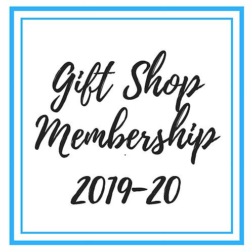 Gift Shop Membership 2019-20