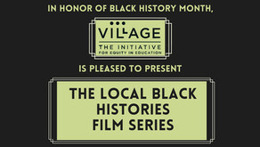 The Village Presents: The Local Black Histories Film Series