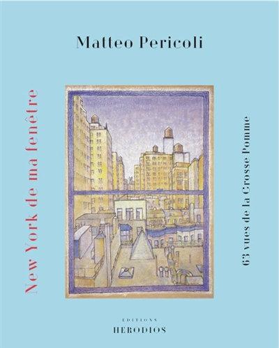 New York de ma fenêtre : 63 vues de la Grosse Pomme - Matteo Pericoli