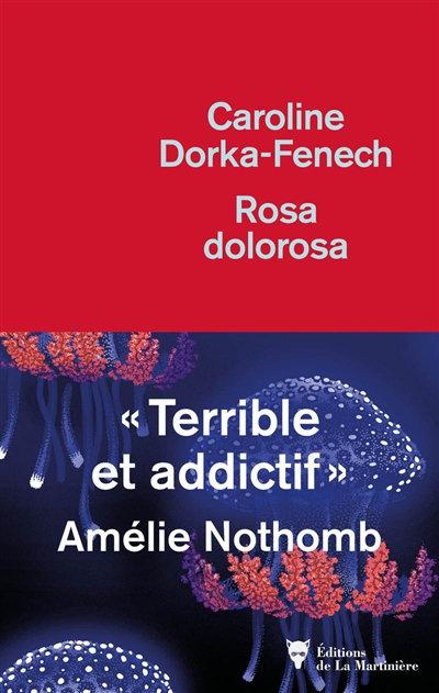Rosa Dolorosa - Caroline Dorka-Fenech