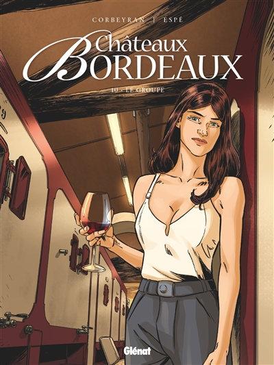 Château Bordeaux, vol. 10 : Le groupe - Corbeyran