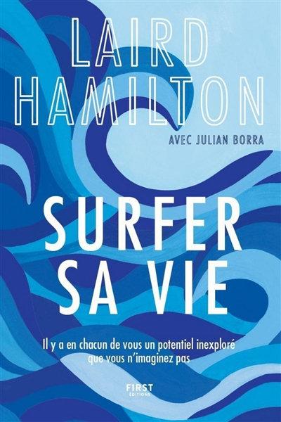 Surfer sa vie - Laird Hamilton