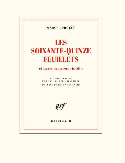 Les soixante-quinze feuillets - et autres manuscrits inédits - Marcel Proust