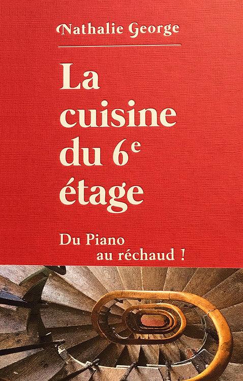 La cuisine du 6ème étage - Nathalie George