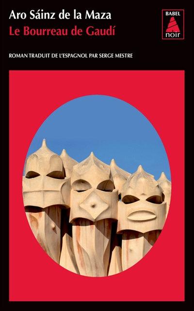Le bourreau de Gaudi - Aro Sainz de la Manza