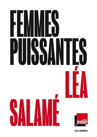 Femmes puissantes - Léa Salamé