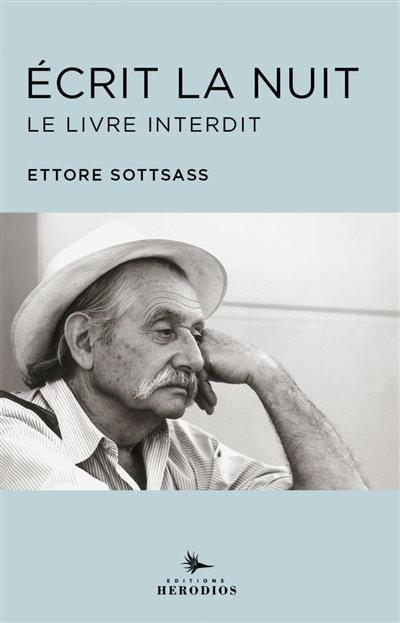 Ecrit la nuit : le livre interdit - Ettore Sottsass
