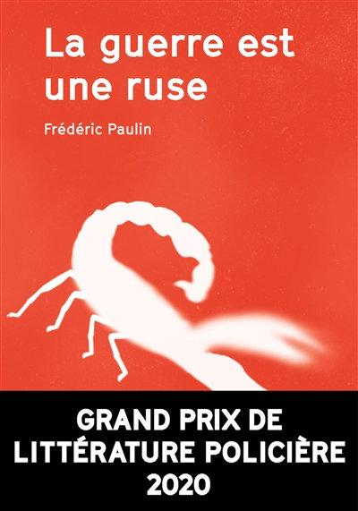 La guerre est une ruse - Frédéric Paulin