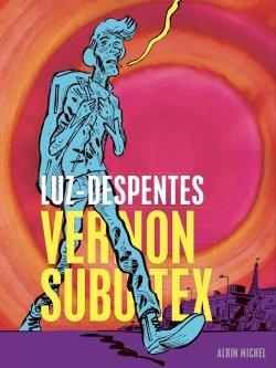 Vernon Subutex - Virginie Despentes & Luz