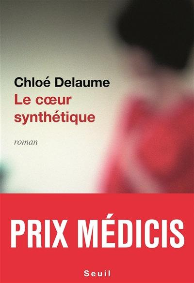 Le Cœur synthétique - Chloé Delaume