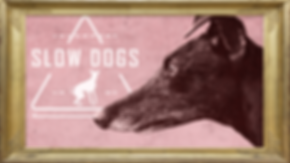Slow Dogs Frame.png