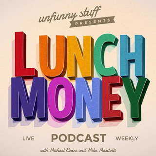 Lunch Money w/ Mike and Michael