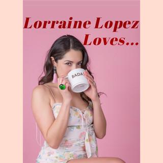 Lorraine Lopez Loves