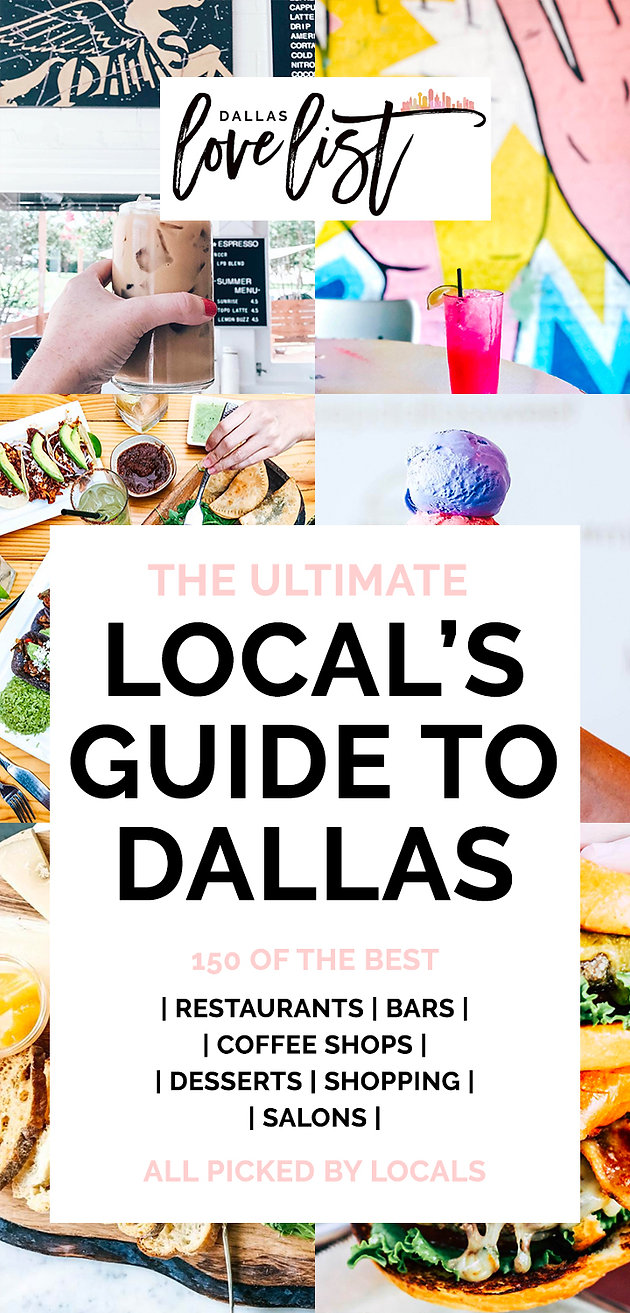 The 2017 Local's Guide to Dallas || Best Restaurants, Bars, Coffee Sho
