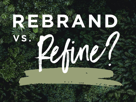 Rebrand or Refine?