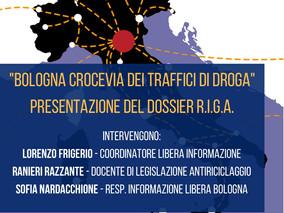 """Presentazione del Dossier R.I.G.A. """"Bologna crocevia dei traffici di droga"""" - 17 maggio 20"""