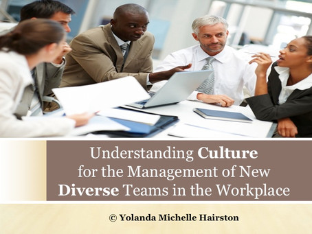 Understanding Culture for the Management of New Diverse Teams in the Workplace - Presentation