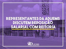 Representantes da Aduems discutem reposição salarial com reitoria