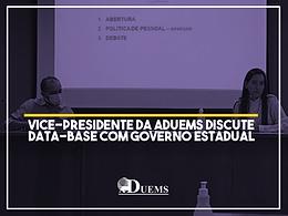 Vice-presidente da ADUEMS discute data-base com governo estadual