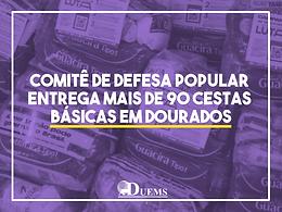 Comitê de Defesa Popular entrega mais de 90 cestas básicas em Dourados