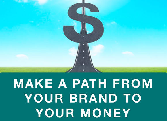 [TRAINING] Making a Clear Path From Your Brand to Your Money