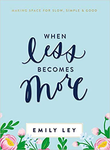 Cover of When Less Becomes More book by Emily Ley