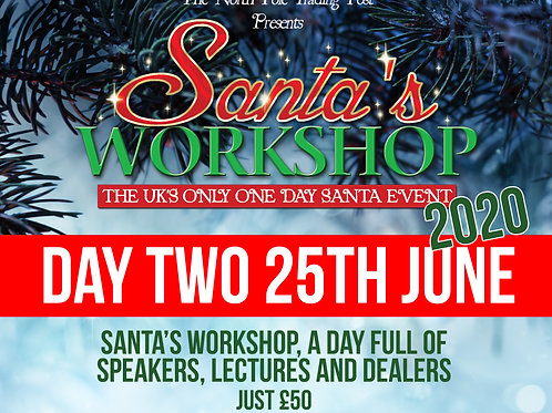 Santa's Workshop, 25th June ONLY