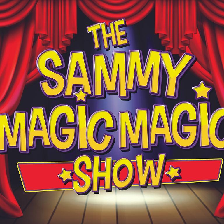 The Sammy Magic Magic Show POSTPONED!