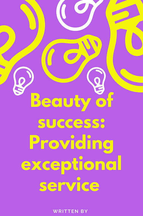 Beauty of success- Providing exceptional service eBook