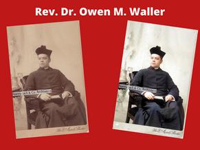 Rev. Dr. Owen Meredith Waller (1868-1939)