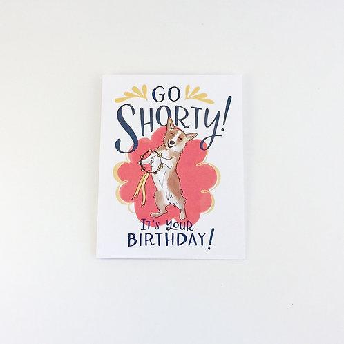 """Go Shorty"" Birthday Card"