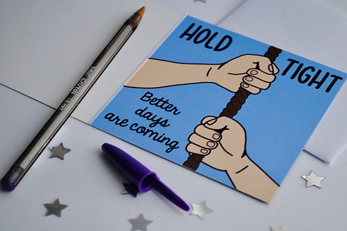 """""""Hold Tight"""" Greetings Card"""