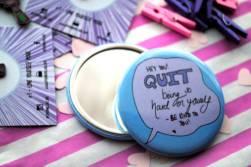 Quit Being So Hard On Yourself Pocket Mirror